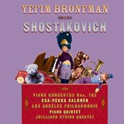Piano Concertos nos. 1 & 2 / Piano Quintet by Shostakovich ;   Los Angeles Philharmonic ,   Esa-Pekka Salonen ,   Juilliard String Quartet ,   Yefim Bronfman