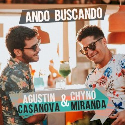 Agustín Casanova Ft. Chyno Miranda - Ando Buscando