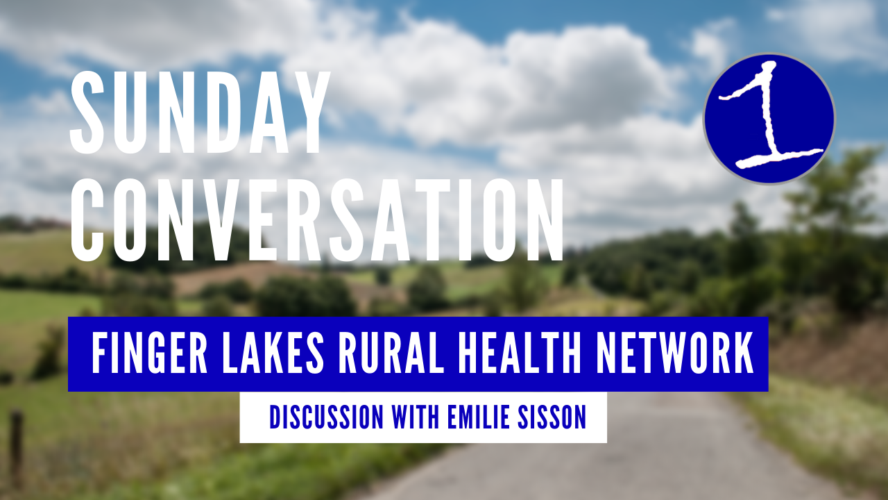 Emilie Sisson of the Finger Lakes Rural Health Network .::. Sunday Conversation 7/21/19