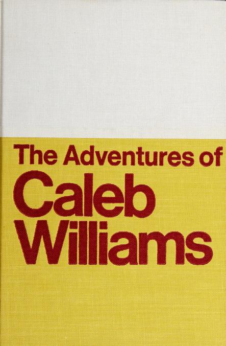 The adventures of Caleb Williams; or by William Godwin