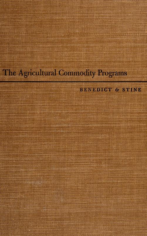 The agricultural commodity programs by Murray R. Benedict