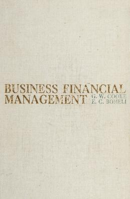 Cover of: Business financial management | Gilbert W. Cooke