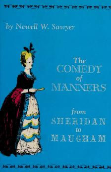 Cover of: The comedy of manners from Sheridan to Maugham | Newell W. Sawyer