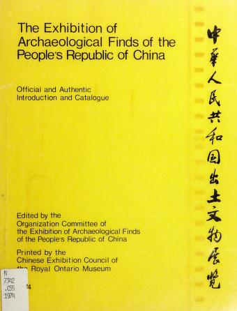 Cover of: The exhibition of archaeological finds of the People's Republic of China | Chung-hua jen min kung ho kuo chʻu tʻu wen wu chan lan kung tso wei yüan hui