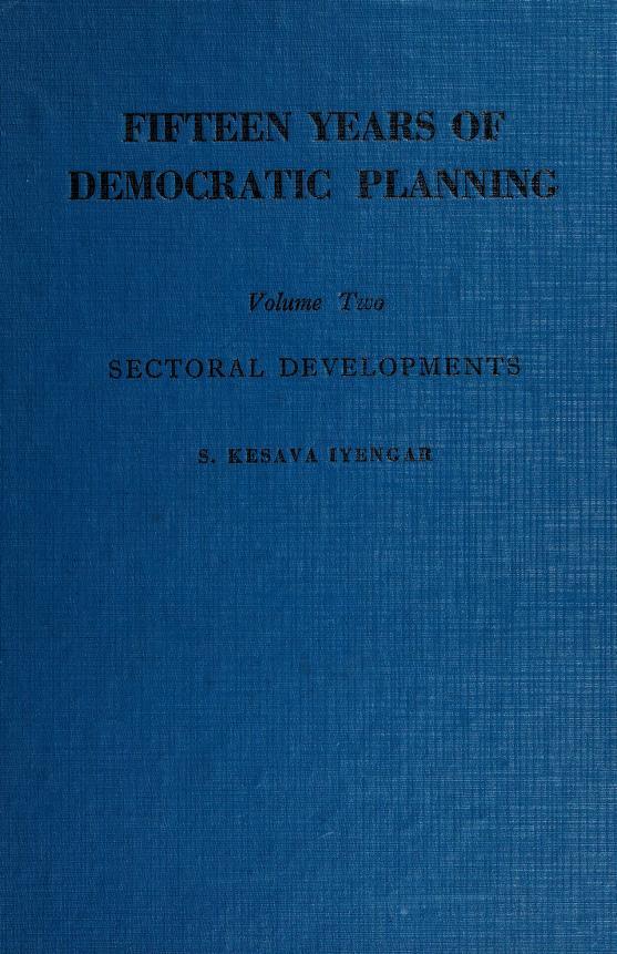 Fifteen years of democratic planning by S. Kesava Iyengar