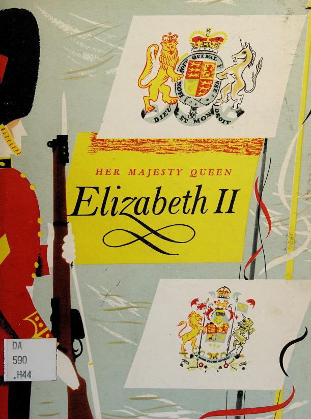Her Majesty Queen Elizabeth II by with a foreword by Susan, Lady Tweedsmuir