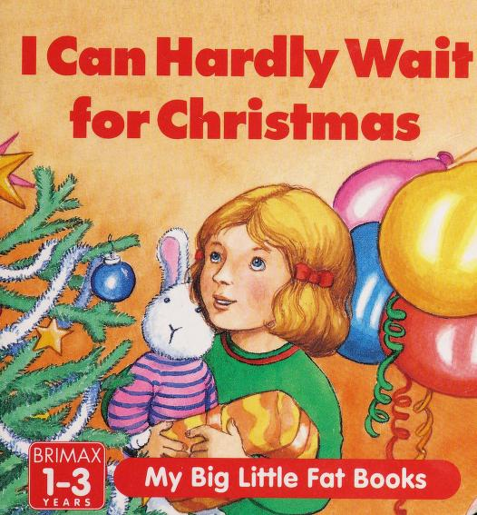 I Can Hardly Wait for Christmas (Christmas Big Little Fat Books) by Jenny Press