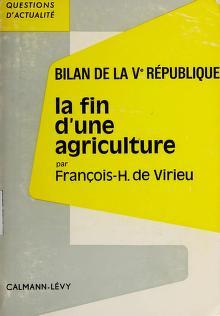 Cover of: La Fin d'une agriculture | François Henri de Virieu