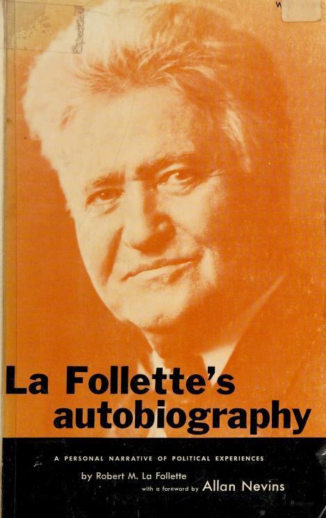 La Follette's autobiography by La Follette, Robert M.