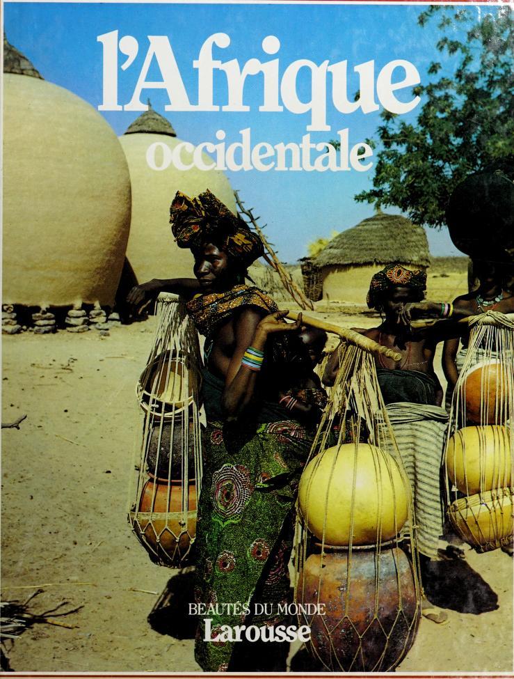 L' Afrique occidentale by [rédaction, Suzanne Agnely et Jean Barraud, assistés de J. Bonhomme, N. Chassériau et L. Aubert-Audigier].