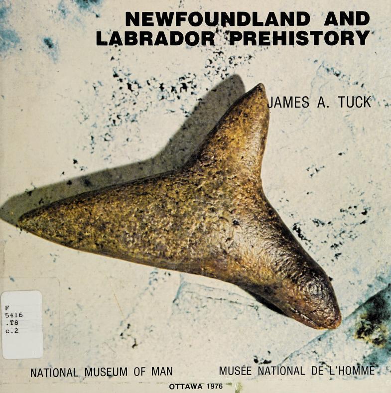 Newfoundland and Labrador prehistory by James A. Tuck