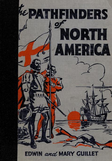 The pathfinders of North America by Edwin C. Guillet