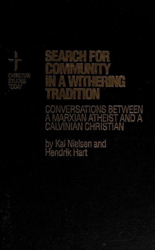 Search for community in a withering tradition by Kai Nielsen