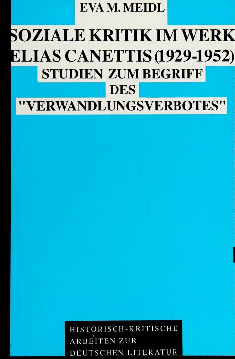 Soziale Kritik im Werk Elias Canettis (1929-1952) by Eva M. Meidl