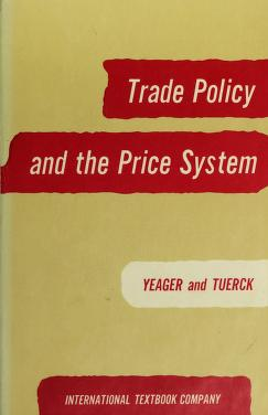Cover of: Trade policy and the price system | Leland B. Yeager